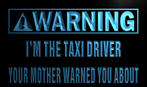 Warning I'm the Taxi Driver Neon Light Sign
