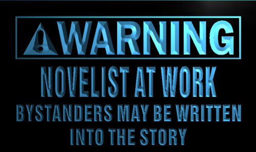 Warning Novelist at Work Neon Light Sign